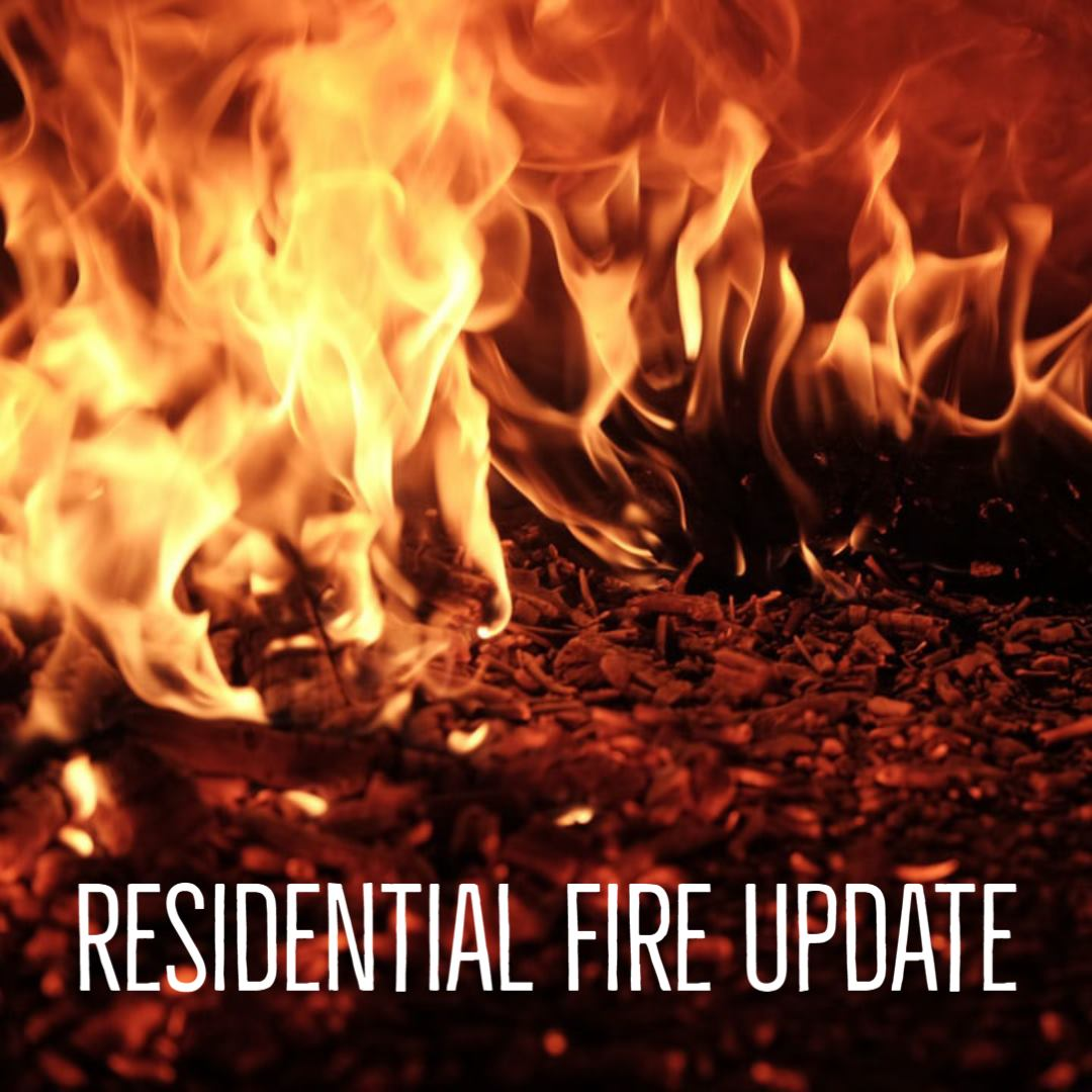 Residential Fire Update